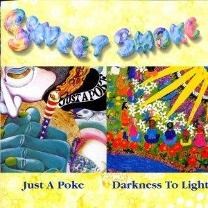 Sweet Smoke - Just A Poke & Darkness To Light (1970 & 1973)