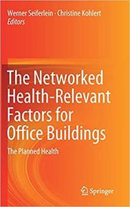 The Networked Health-Relevant Factors for Office Buildings: The Planned Health