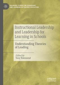 Instructional Leadership and Leadership for Learning in Schools: Understanding Theories of Leading