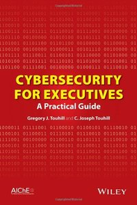 Cybersecurity for Executives: A Practical Guide (repost)
