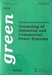 IEEE Std 142-1982, IEEE Recommended Practice for Grounding of Industrial and Commercial Power Systems(Repost)