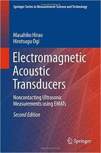 Electromagnetic Acoustic Transducers: Noncontacting Ultrasonic Measurements using EMATs, 2nd Edition