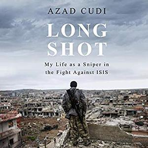 Long Shot: My Life as a Sniper in the Fight Against ISIS [Audiobook]