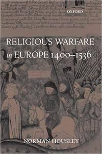 Religious Warfare in Europe 1400-1536 (Repost)
