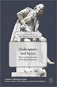 Shakespeare and Space: Theatrical Explorations of the Spatial Paradigm [Repost]