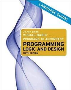 Visual Basic Programs to Accompany Programming Logic and Design [Repost]