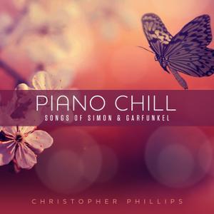 Christopher Phillips - Piano Chill: Songs Of Simon & Garfunkel (2019)