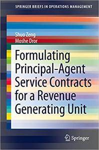 Formulating Principal-Agent Service Contracts for a Revenue Generating Unit (Repost)