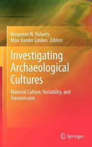 Investigating Archaeological Cultures: Material Culture, Variability, and Transmission
