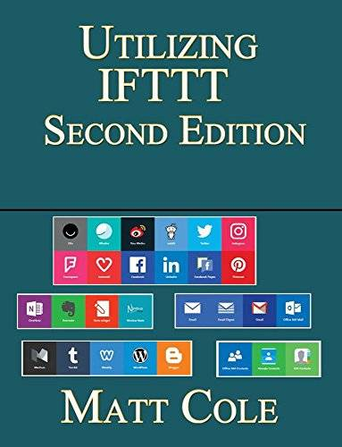 Utilizing IFTTT: Second Edition