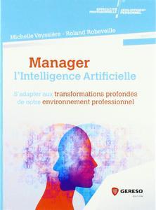 """Roland Robeveille, Michelle Veyssière, """"Manager l'intelligence artificielle: S'adapter aux transform..."""