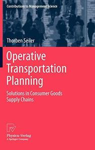 Operative Transportation Planning: Solutions in Consumer Goods Supply Chains