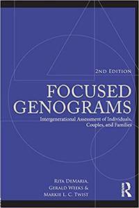 Focused Genograms, 2nd Edition: Intergenerational Assessment of Individuals, Couples, and Families (2nd edition)