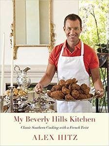 My Beverly Hills Kitchen: Classic Southern Cooking with a French Twist [Repost]