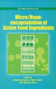 Micro/Nano Encapsulation of Active Food Ingredients (ACS Symposium) (repost)