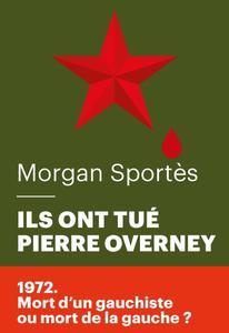 """Morgan Sportès, """"Ils ont tué Pierre Overney"""""""