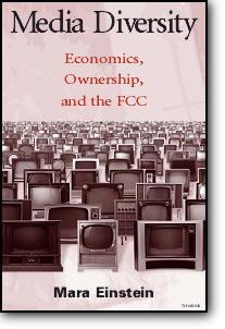 Mara Einstein, «Media Diversity: Economics, Ownership, and the FCC»