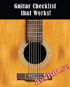 Guitar Checklist that Works!: Choosing A Guitar Teacher or Self learning