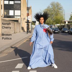 Neneh Cherry - Broken Politics (2018)