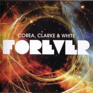 Corea, Clarke & White - Forever (2011) [2CDs] {Concord}