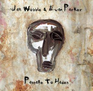 Jah Wobble & Evan Parker - Passage To Hades (2001) {30 Hertz Records 30HZCD14}