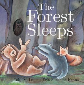 «The Forest Sleeps» by Calee M. Lee