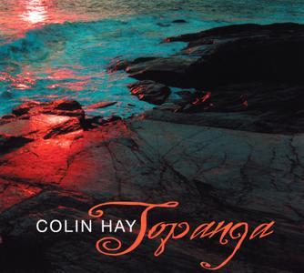 Colin Hay - Topanga (Deluxe Edition) (1994/2009) (Repost)