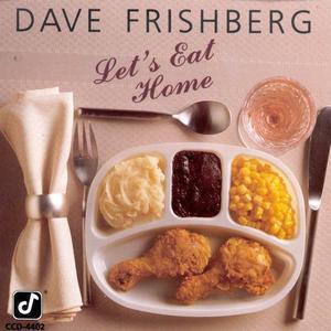 Dave Frishberg - Let's Eat Home (1990)