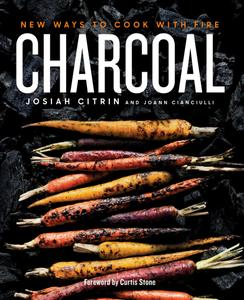 Charcoal: New Ways to Cook with Fire