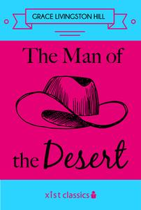 «The Man of the Desert» by Grace Livingston Hill