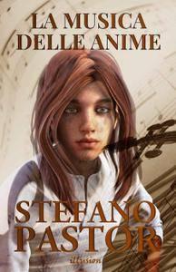 Stefano Pastor - La musica delle anime