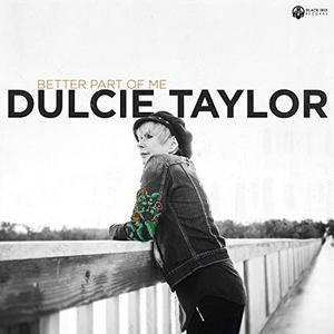 Dulcie Taylor - Better Part Of Me (2018)