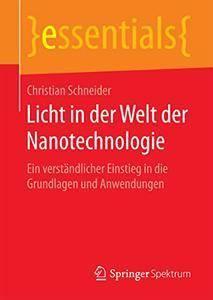 Licht in der Welt der Nanotechnologie: Ein verständlicher Einstieg in die Grundlagen und Anwendungen (Repost)
