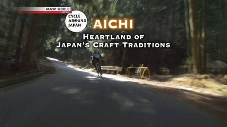 NHK - Cycle Around Japan - Aichi: Heartland of Japan's Craft Traditions (2018)