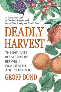 Deadly Harvest: The Intimate Relationship Between Our Health and Our Food (repost)