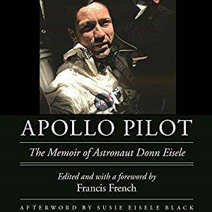 Apollo Pilot: The Memoir of Astronaut Donn Eisele [Audiobook]