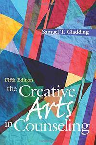 The Creative Arts in Counseling, 5th Edition (Repost)