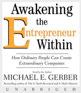 «Awakening the Entrepreneur Within» by Michael E. Gerber
