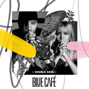 Blue Cafe - Double Soul (2018)