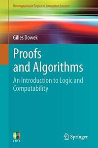Proofs and Algorithms: An Introduction to Logic and Computability