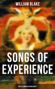 «Songs of Experience (With Illuminated Manuscript)» by William Blake