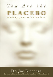 You Are the Placebo: Making Your Mind Matter (repost)
