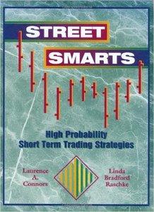 Linda Bradford Raschke, Laurence A. Connors - Street Smarts: High Probability Short-Term Trading Strategies [Repost]