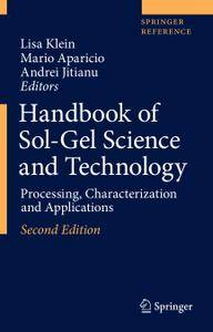 Handbook of Sol-Gel Science and Technology: Processing, Characterization and Applications, Second Edition