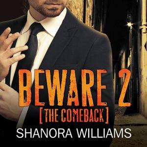 «Beware 2» by Shanora Williams