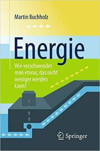 Energie – Wie verschwendet man etwas, das nicht weniger werden kann? (Repost)