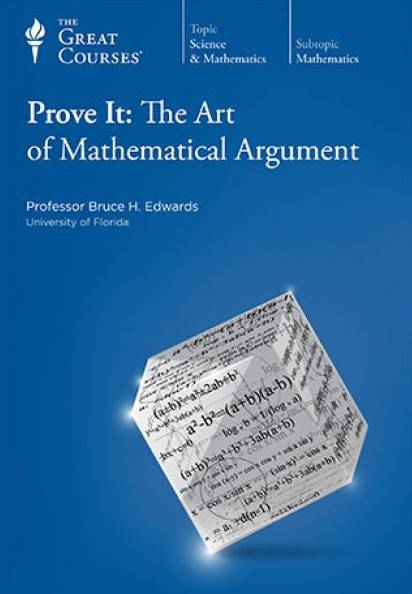 TTC Video - Prove It: The Art of Mathematical Argument [2 Versions]