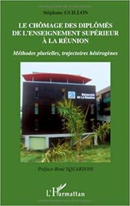 Le chômage des diplômés de l'enseignement supérieur à la Réunion - Stéphane Guillon