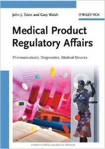 Medical Product Regulatory Affairs: Pharmaceuticals, Diagnostics, Medical Devices