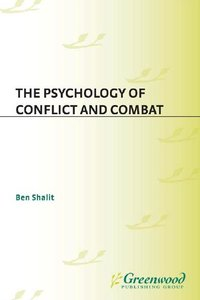 The Psychology of Conflict and Combat (repost)